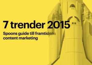 7 trender innen content marketing – en guide av Spoon