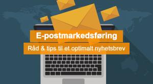 E-postmarkedsføring og nyhetsbrev tips